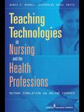 Teaching Technologies in Nursing and Health Professionals: Beyond Simulation and Online Courses
