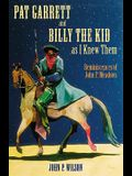 Pat Garrett and Billy the Kid as I Knew Them: Reminiscences of John P. Meadows