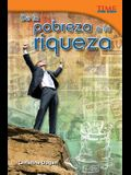 de la Pobreza a la Riqueza (from Rags to Riches) (Spanish Version) (Challenging)