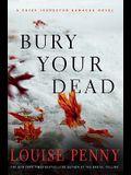 Bury Your Dead (Chief Inspector Gamache, Book 6)