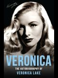 Veronica: The Autobiography of Veronica Lake