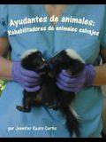 Ayudantes de Animales: Rehabilitadores de Animales Salvajes (Animal Helpers: Wildlife Rehabilitators)