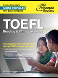 TOEFL Reading & Writing Workout: The Essential Practice You Need for the TOEFL Scores You Want
