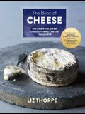 The Book of Cheese: The Essential Guide to Discovering Cheeses You'll Love