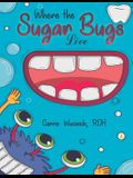 Where the Sugar Bugs Live
