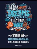 Teen Inspirational Coloring Books: Positive Inspiration for Teenagers, Tweens, Older Kids, Boys, & Girls, Creative Art Pages, Art Therapy & Meditation