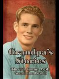 Grandpa's Stories: The 20th Century As My Grandfather Lived It