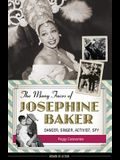 The Many Faces of Josephine Baker: Dancer, Singer, Activist, Spy