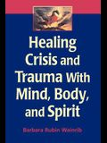 Healing Crisis and Trauma with Mind, Body, and Spirit