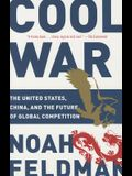 Cool War: The United States, China, and the Future of Global Competition