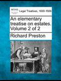 An Elementary Treatise on Estates. Volume 2 of 2