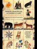 Cuentos Folkloricos Latinoamericanos: Fábulas de Las Tradiciones Hispanas E Indí Genas / Latin American Folktales: Stories from Hispanic and Indian Tr