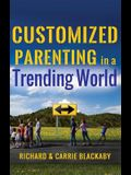 Customized Parenting in a Trending World