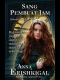 Sang Pembuat Jam: sebuah novelette: (Bahasa Indonesia)