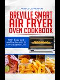 Breville Smart Air Fryer Oven Cookbook: 100+ Easy and Healthy Recipes to Live a Lighter Life.