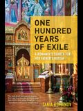 One Hundred Years of Exile: A Romanov's Search for Her Father's Russia