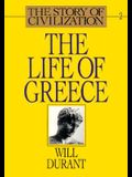 The Life of Greece: Being a History of Greek Civilization from the Beginnings, and of Civilization in the Near East from the Death of Alex