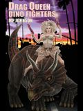 Drag Queen Dino Fighters