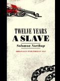 Twelve Years a Slave: Narrative of Solomon Northup, a Citizen of New York, Kidnapped in Washington City in 1841
