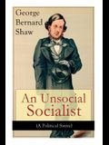 An Unsocial Socialist (A Political Satire): A Humorous Take on Socialism in Contemporary Victorian England