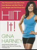 Hiit It!: The Fitnessista'äö√ñ√ S Get More from Less Workout and Diet Plan to Lose Weight and Feel Great Fast