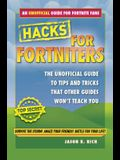 Hacks for Fortniters: An Unofficial Guide to Tips and Tricks That Other Guides Won't Teach You