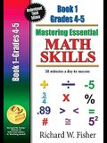 Mastering Essential Math Skills Book 1 Grades 4-5: Re-Designed Library Version