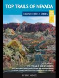 Top Trails of Nevada: Includes Great Basin National Park, Valley of Fire and Cathedral Gorge State Parks, and Basin and Range National Monum