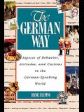 The German Way the German Way: Aspects of Behavior, Attitudes, and Customs in the German-Spaspects of Behavior, Attitudes, and Customs in the German-