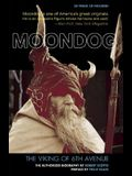 Moondog, the Viking of 6th Avenue: The Authorized Biography [With CD]