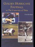 Golden Hurricane Football at the University of Tulsa