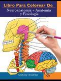 Libro para colorear de Neuroanatomía + Anatomía y Fisiología: 2-en-1 compilación - Libro de colores de autoevaluación para estudiar muy detallado para