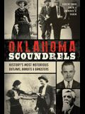 Oklahoma Scoundrels: History's Most Notorious Outlaws, Bandits & Gangsters