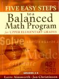 Five Easy Steps to a Balanced Math Program for Upper Elementary Grades: Grades 3-5
