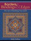 Borders, Bindings & Edges: The Art of Finishing Your Quilt