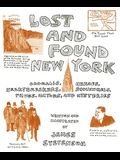 Lost and Found New York: Oddballs, Heroes, Heartbreakers, Scoundrels, Thugs, Mayors, and Mysteries