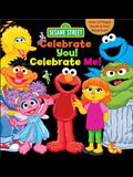 Sesame Street: Celebrate You! Celebrate Me!: A Peek and Touch Book