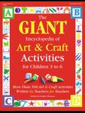 The Giant Encyclopedia of Arts & Craft Activities: Over 500 Art and Craft Activities Created by Teachers for Teachers