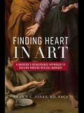 Finding Heart in Art: A Surgeon's Renaissance Approach to Healing Modern Medical Burnout