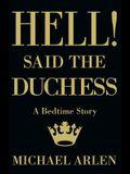 Hell! Said the Duchess