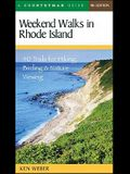 Weekend Walks in Rhode Island: 40 Trails for Hiking, Birding & Nature Viewing