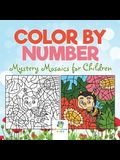Color by Number Mystery Mosaics for Children