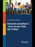 A Study Guide for Richard Llewellyn's How Green Was My Valley