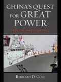 China's Quest for Great Power: Ships, Oil, and Foreign Policy