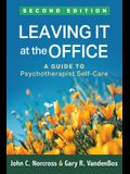 Leaving It at the Office, Second Edition: A Guide to Psychotherapist Self-Care