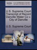 U.S. Supreme Court Transcript of Record Danville Water Co V. City of Danville