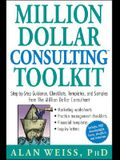 Million Dollar Consulting Toolkit: Step-By-Step Guidance, Checklists, Templates, and Samples from the Million Dollar Consultant