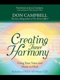 Creating Inner Harmony: Using Your Voice and Music to Heal [With All-Music CD]