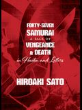 Forty-Seven Samurai: A Tale of Vengeance & Death in Haiku and Letters