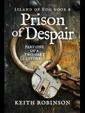 Prison of Despair (Island of Fog, Book 8)